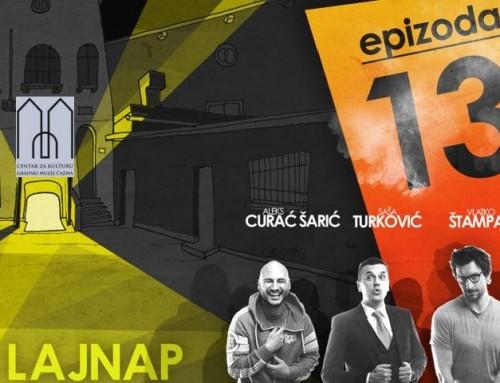 "30.11. 2019. *Stand-up LAJNAP ""Epizoda 13″*, 20 h, Centar za kulturu Čazma"